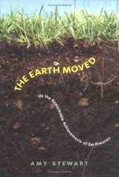 Amy Stewart: The Earth Moved: On the Remarkable Achievements of Earthworms