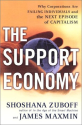 Shoshana Zuboff: The Support Economy: Why Corporations Are Failing Individuals and The Next Episode of Capitalism