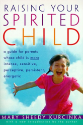 Mary Sheedy Kurcinka: Raising Your Spirited Child