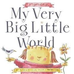Peter H. Reynolds: My Very Big Little World