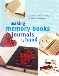 : Making Memory Books & Journals by Hand