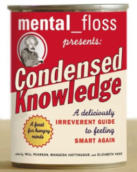 Will Pearson: mental_floss Presents Condensed Knowledge: A Deliciously Irreverent Guide to Feeling Smart Again