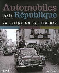 Patrick Lesueur: Automobiles de la République : Le temps du sur mesure