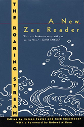 Nelson Foster: The Roaring Stream: A New Zen Reader (Ecco Companions)