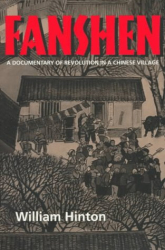 William Hinton: Fanshen: A Documentary of Revolution in a Chinese Village