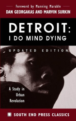 Dan Georgakas: Detroit: I Do Mind Dying : A Study in Urban Revolution