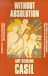 Amy Sterling Casil: Without Absolution