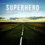 Superhero - Things We Need For The Journey