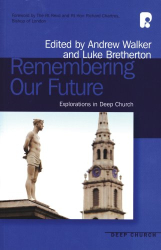 : Remembering Our Future: Explorations in Deep Church