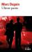 Marc Dugain: Trilogie de L'emprise, III:Ultime partie