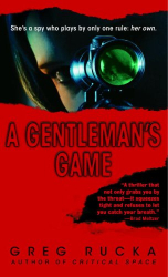 Greg Rucka: A Gentleman's Game: A Queen & Country Novel