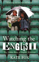 Kate Fox: Watching the English - The Hidden Rules of English Behaviour