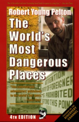 Robert Young Pelton: The World's Most Dangerous Places