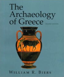William R. Biers: The Archaeology of Greece: An Introduction