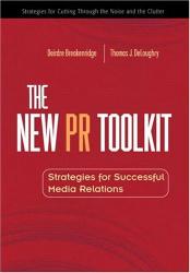 Deirdre Breakenridge: The New PR Toolkit: Strategies for Successful Media Relations