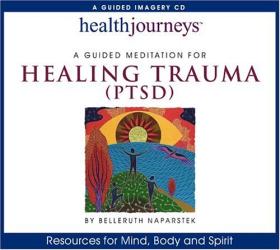 Belleruth Naparstek: Health Journeys: A Guided Meditation for Healing Trauma (PTSD) (Health Journeys)