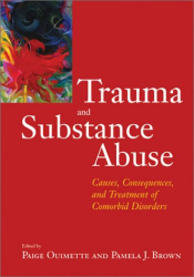 Paige, Ed. Ouimette: Trauma and Substance Abuse: Causes, Consequences, and Treatment of Comorbid Disorders