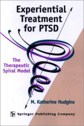 M. Katherine Hudgins: Experiential Treatment for PTSD: The Therapeutic Spiral Model