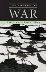 James Anderson Winn: The Poetry of War