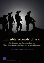 Terri Tanielian: Invisible Wounds of War: Psychological and Cognitive Injuries, Their Consequences, and Services to Assist Recovery (2008)