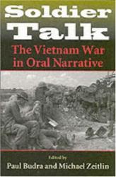Paul Budra, Editor; Michael Zeitlin, Editor: Soldier Talk: The Vietnam War in Oral Narrative