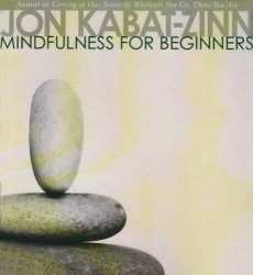 Jon Kabat-Zinn - Mindfulness for Beginners