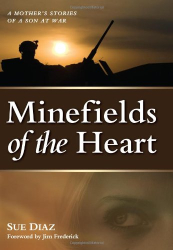 Sue Diaz: Minefields of the Heart: A Mother's Stories of a Son at War