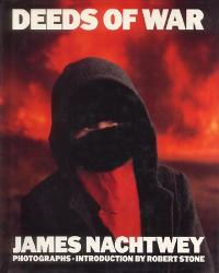 James Nachtwey: Deeds of War