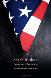 Jessica Goodell: Shade it Black: Death and After in Iraq
