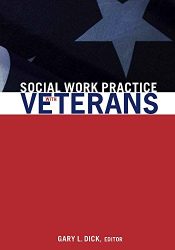 Gary L. Dick: Social Work Practice with Veterans