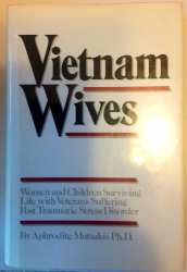 Aphrodite Matsakis: Vietnam Wives: Women and Children Surviving Life With Veterans Suffering Post Traumatic Stress Disorder