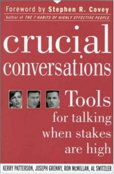 Kerry Patterson: Crucial Conversations: Tools for Talking When Stakes are High