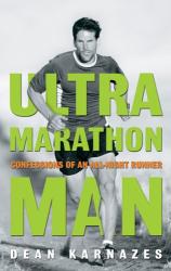 Dean  Karnazes: Ultramarathon Man: Confessions of an All-Night Runner