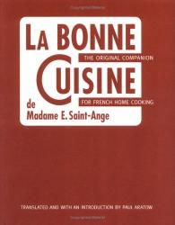 Paul Aratow: La Bonne Cuisine de Madame E. Saint-Ange: The Original Companion for French Home Cooking