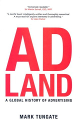 Mark Tungate: Adland: A Global History of Advertising