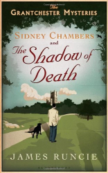 James Runcie: Sidney Chambers and the Shadow of Death: The Grantchester Mysteries