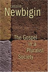 Leslie Newbigin: Gospel in a Pluralist Society