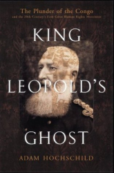 Adam Hochschild: King Leopold's Ghost: A Story of Greed, Terror, and Heroism in Colonial Africa
