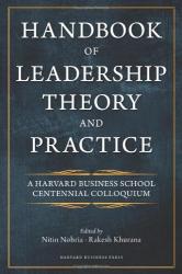 Nitin Nohria and Rakesh Khurana: Handbook of Leadership Theory and Practice
