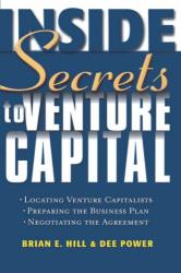 Brian E.  Hill: Inside Secrets to Venture Capital