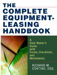 Richard M. Contino: The Complete Equipment-Leasing Handbook: A Deal Maker's Guide with Forms, Checklists, and Worksheets