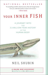 Neil Shubin: Your Inner Fish: A Journey into the 3.5-Billion-Year History of the Human Body (Vintage)