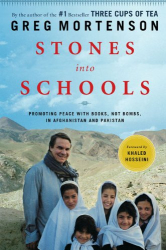 Greg Mortenson: Stones into Schools: Promoting Peace with Books, Not Bombs, in Afghanistan and Pakistan