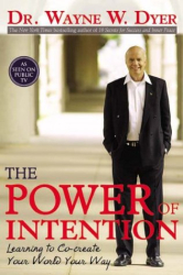 Wayne W. Dyer: The Power of Intention