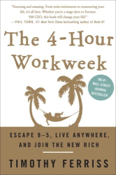Timothy Ferriss: The 4-Hour Workweek: Escape 9-5, Live Anywhere, and Join the New Rich