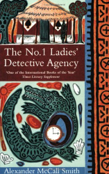 Alexander McCall Smith: The No.1 Ladies' Detective Agency