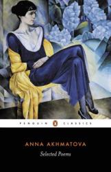 Anna Akhmatova: Selected Poems (Akhmatova, Anna) (Penguin Classics)