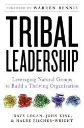 Dave Logan: Tribal Leadership: Leveraging Natural Groups to Build a Thriving Organization