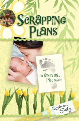 Rebeca Seitz: Scrapping Plans (Scrapbookers, Book 3)