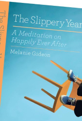 Melanie Gideon: The Slippery Year